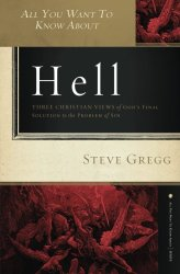 All you want to know about Hell by Steve Gregg